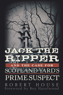 Jack the Ripper and the Case for Scotland Yard's Prime Suspect Cover Image