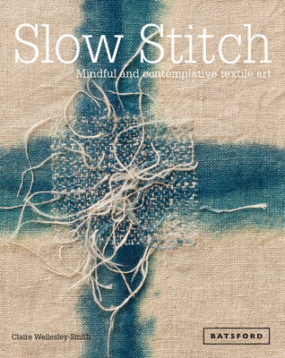 Slow Stitch: Mindful and Contemplative Textile Art Cover Image