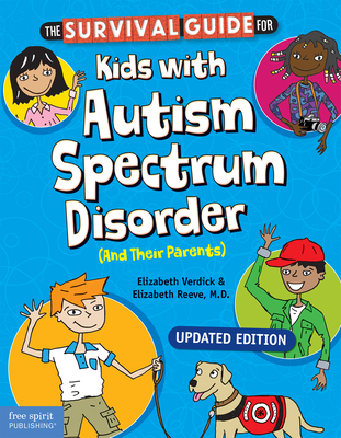 The Survival Guide for Kids with Autism Spectrum Disorder (And Their Parents) (Survival Guides for Kids) Cover Image