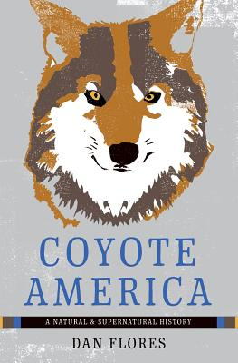Coyote America: A Natural and Supernatural History Cover Image