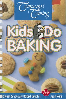 Kids Do Baking: Sweet & Savoury Baked Delights (Original (Company's Coming Publishing Limited)) Cover Image