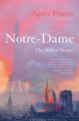 Notre-Dame: The Soul of France Cover Image