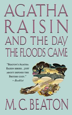 Agatha Raisin and the Day the Floods Came: An Agatha Raisin Mystery (Agatha Raisin Mysteries #12) Cover Image