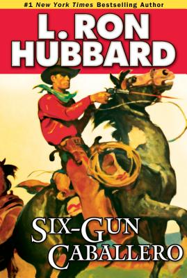 Six-Gun Caballero (Stories from the Golden Age) Cover Image
