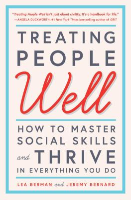 Treating People Well: How to Master Social Skills and Thrive in Everything You Do Cover Image