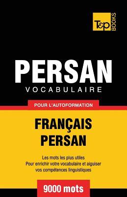 Vocabulaire Français-Persan pour l'autoformation - 9000 mots (French Collection #227) Cover Image