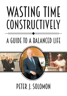 Wasting Time Constructively: A Guide to a Balanced Life Cover Image