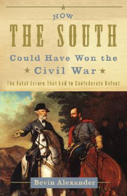 How the South Could Have Won the Civil War Cover