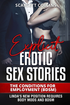 Explicit Erotic Sex Stories: The Conditions for Employment (BDSM): Linda's new position requires body mods and BDSM Cover Image
