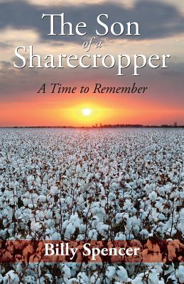 The Son Of A Sharecropper: A Time to Remember Cover Image