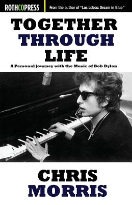 Together Through Life: A Personal Journey with the Music of Bob Dylan Cover Image