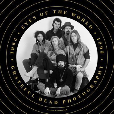 Eyes of the World: Grateful Dead Photography 1965-1995 Cover Image