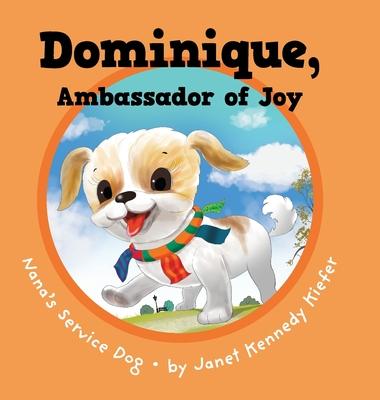 Dominique, Ambassador of Joy: Nana's Service Dog Cover Image