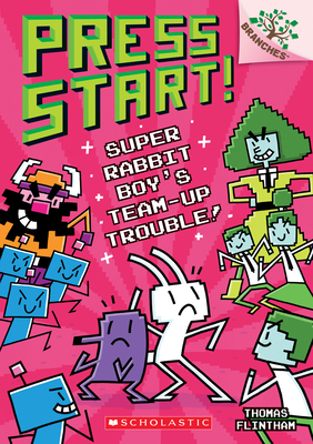 Super Rabbit Boy's Team-Up Trouble!: A Branches Book (Press Start! #10) Cover Image