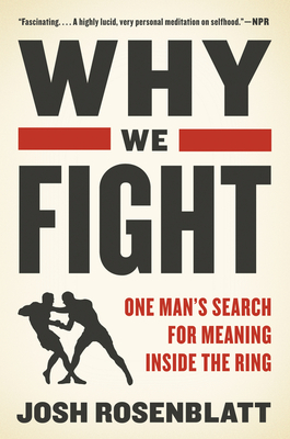 Why We Fight: One Man's Search for Meaning Inside the Ring Cover Image