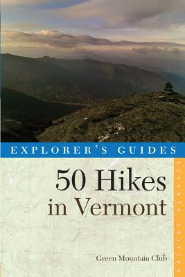 Explorer's Guide 50 Hikes in Vermont (Explorer's 50 Hikes) Cover Image