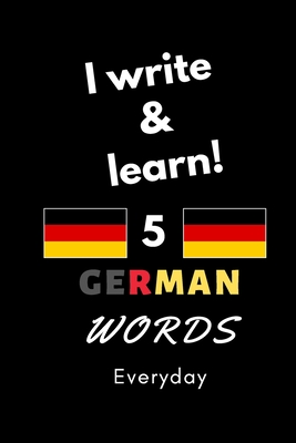 Notebook: I write and learn! 5 German words everyday, 6