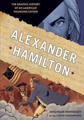 Alexander Hamilton: The Graphic History of an American Founding Father Cover Image