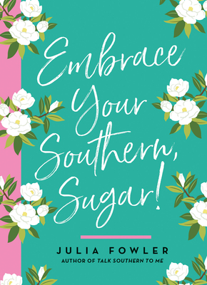 Embrace Your Southern, Sugar! Cover Image