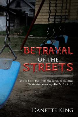 Betrayal of the Streets (Bruises from My Mother's Love #2) Cover Image