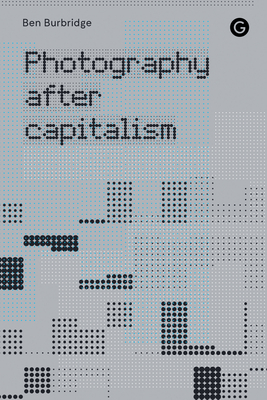 Photography After Capitalism Cover Image