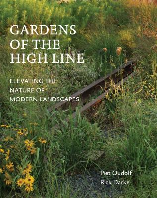 Gardens of the High Line: Elevating the Nature of Modern Landscapes Cover Image