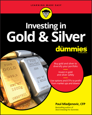 Investing in Gold & Silver for Dummies Cover Image