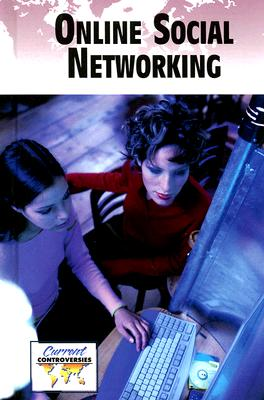 Online Social Networking (Current Controversies (Library)) Cover Image