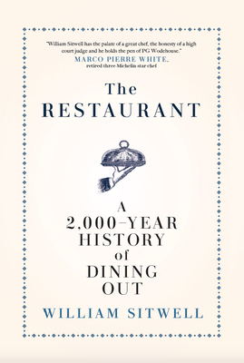 The Restaurant: A 2,000-Year History of Dining Out -- The American Edition Cover Image