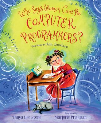 Who Says Women Can't Be Computer Programmers?: The Story of Ada Lovelace Cover Image