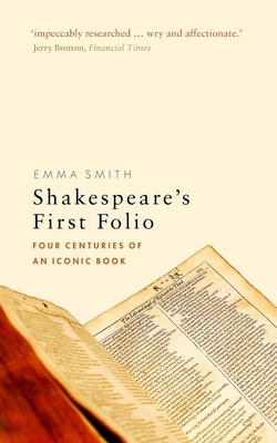 Shakespeare's First Folio: Four Centuries of an Iconic Book Cover Image