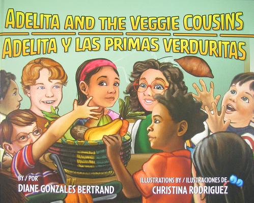 Adelita and the Veggie Cousins/Adelita y Las Primas Verduritas Cover