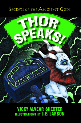 Thor Speaks!: A Guide to the Realms by the Norse God of Thunder (Secrets of the Ancient Gods) Cover Image