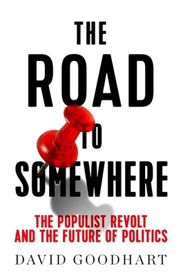 The Road to Somewhere: The Populist Revolt and the Future of Politics Cover Image
