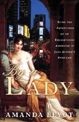 By a Lady: Being the Adventures of an Enlightened American in Jane Austen's England Cover Image