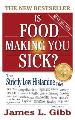 Is Food Making You Sick?: The Strictly Low Histamine Diet Cover Image