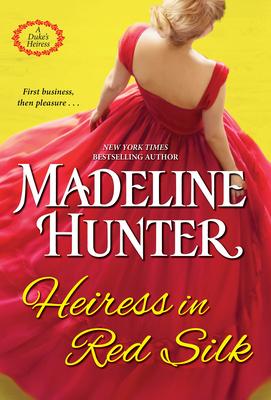 Heiress in Red Silk: An Entertaining Enemies to Lovers Regency Romance Novel (A Duke's Heiress Romance #2) Cover Image