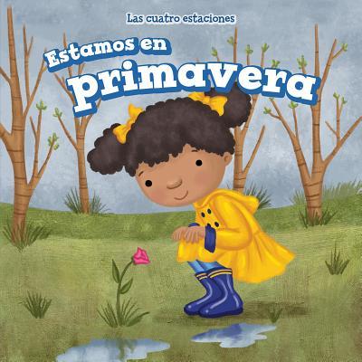 Estamos En Primavera (It's Spring) (Las Cuatro Estaciones (the Four Seasons)) Cover Image