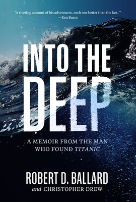 Into the Deep: A Memoir From the Man Who Found Titanic Cover Image