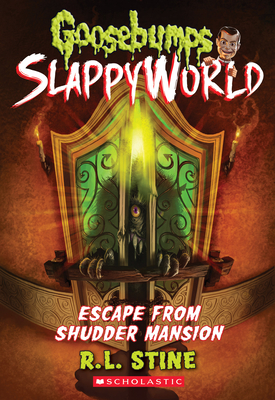 Escape From Shudder Mansion (Goosebumps SlappyWorld #5) Cover Image