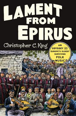 Lament from Epirus: An Odyssey into Europe's Oldest Surviving Folk Music Cover Image