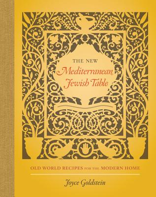 The New Mediterranean Jewish Table: Old World Recipes for the Modern Home Cover Image
