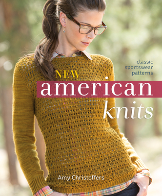 New American Knits: Classic Sportswear Patterns Cover Image