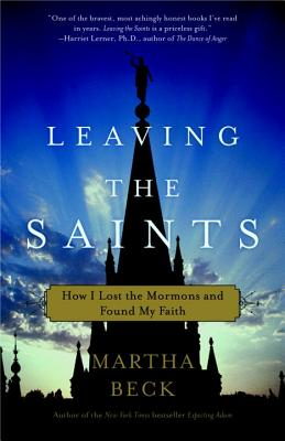 Leaving the Saints: How I Lost the Mormons and Found My Faith Cover Image