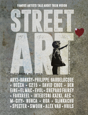 Street Art: Famous Artists Talk about Their Vision Cover Image