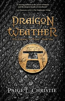 Cover for Draigon Weather (Legacies of Arnan #1)
