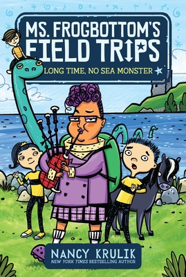 Long Time, No Sea Monster (Ms. Frogbottom's Field Trips #2) Cover Image