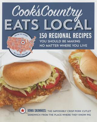Cook's Country Eats Local: 150 Regional Recipes You Should Be Making No Matter Where You Live Cover Image