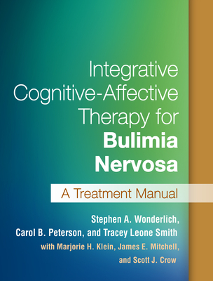 Integrative Cognitive-Affective Therapy for Bulimia Nervosa: A Treatment Manual Cover Image