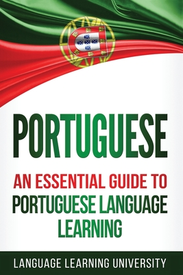 Portuguese: An Essential Guide to Portuguese Language Learning Cover Image